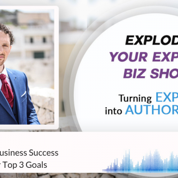 Episode # 193 Session 4 - Your Top 3 Goals - Your Road To Business Success
