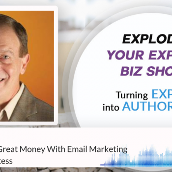 Episode #203 How To Make Great Money With Email Marketing with Ken Countess