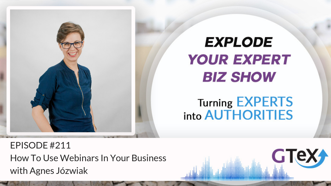 How To Use Webinars In Your Business with Agnes Jozwiak