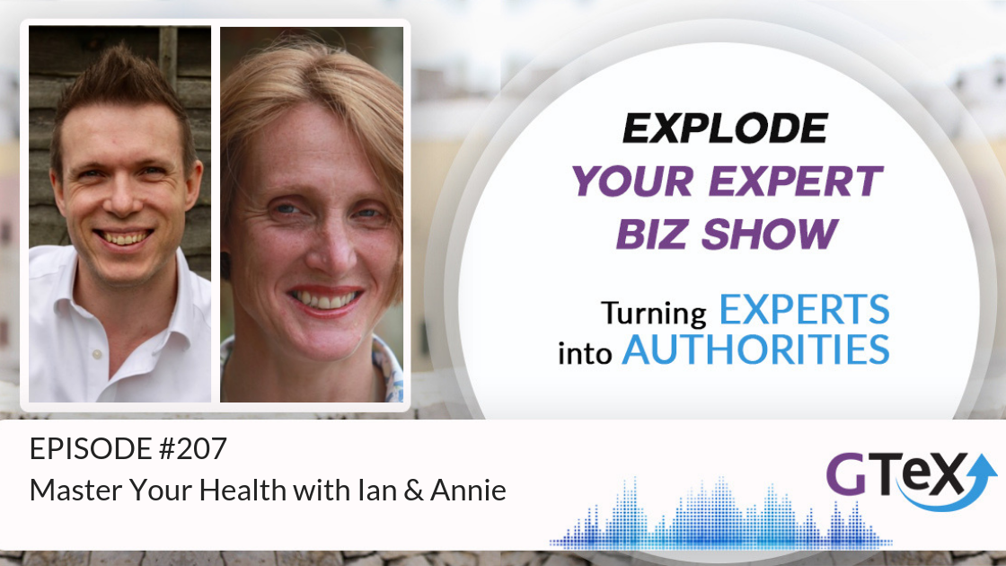 Episode #207 Master Your Health with Ian & Annie
