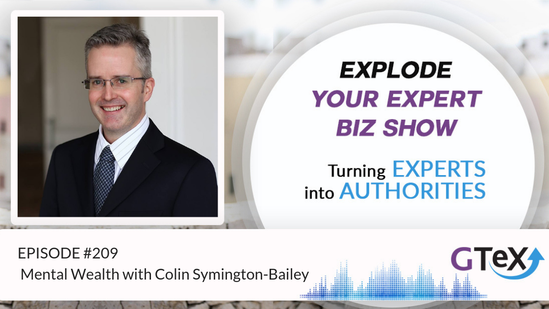 Episode #209 Mental Wealth with Colin Symington-Bailey