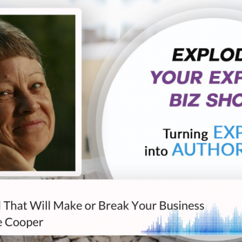 Episode #221 The #1 Key Skill That Will Make or Break Your Business with Carol Anne Cooper