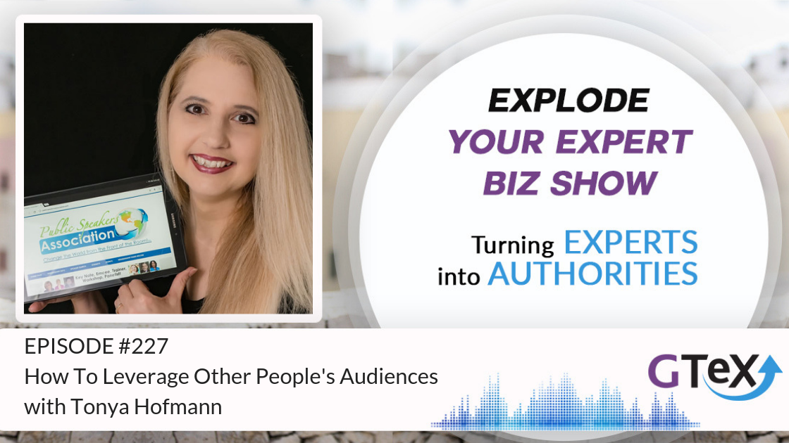 Episode #227 How To Leverage Other People's Audiences With Tonya Hofmann