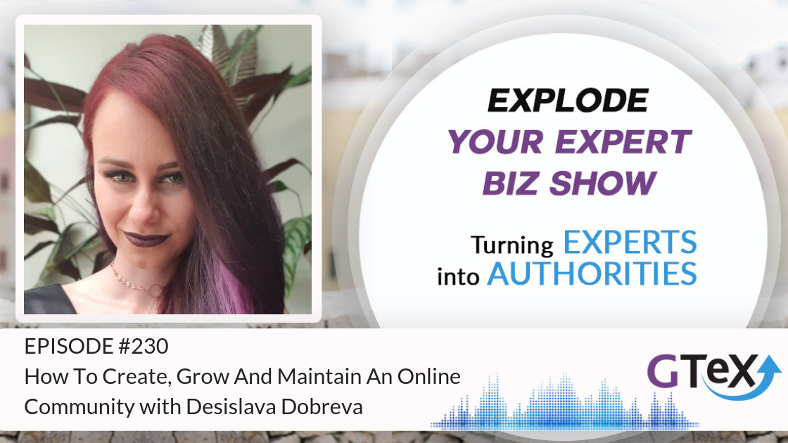 Episode #230 How To Create, Grow And Maintain An Online Community with Desislava Dobreva