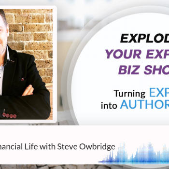 Episode #236 Change Your Financial Life with Steve Owbridge