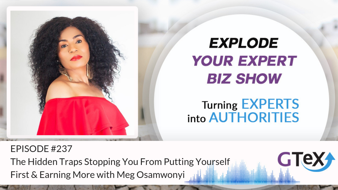 Episode #237 The Hidden Traps Stopping You From Putting Yourself First & Earning More with Meg Osamwonyi