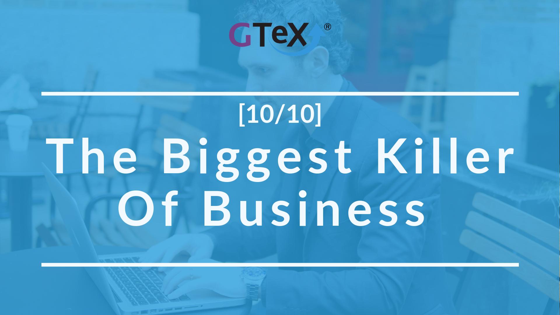 [10/10] The biggest killer of businesses