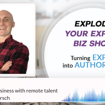 Episode #245 Scaling your business with remote talent with Nathan Hirsch