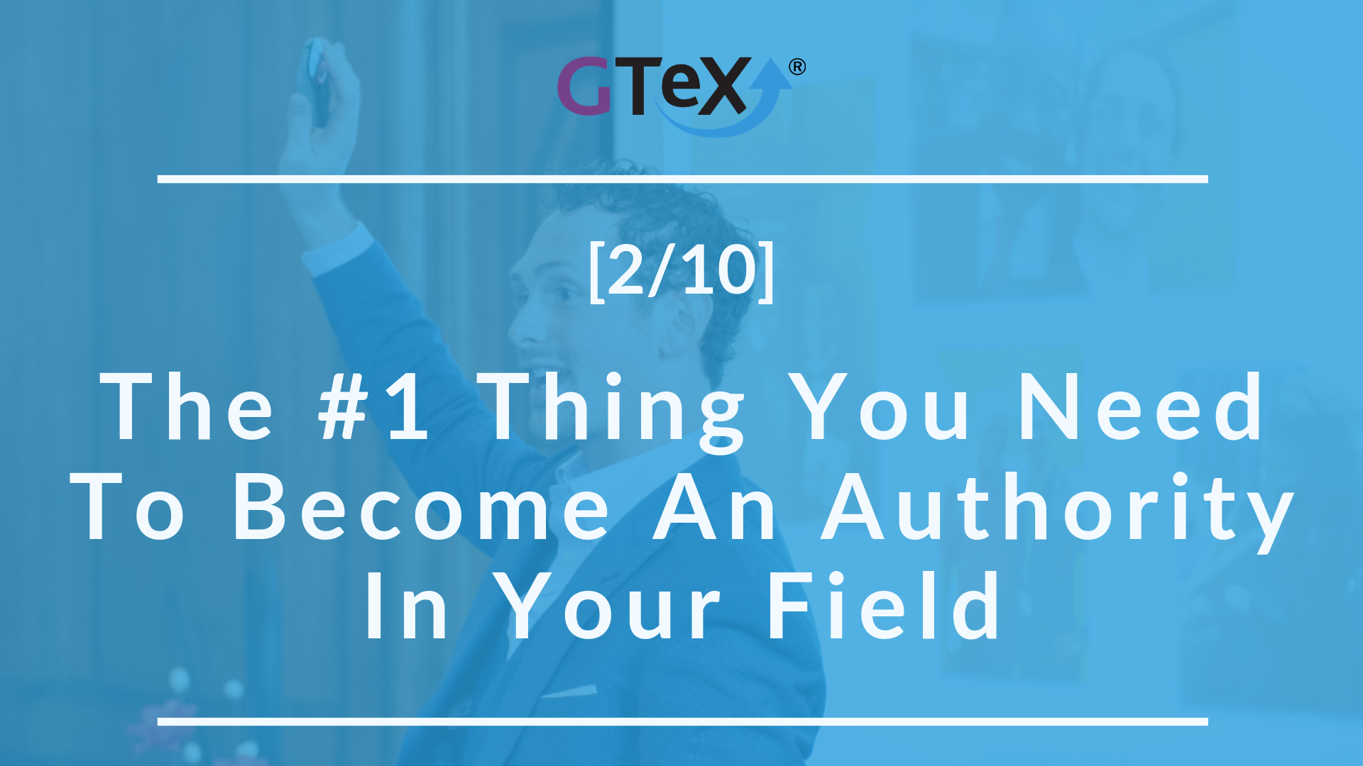 [2/10] The #1 Thing You Need to become an authority in your field