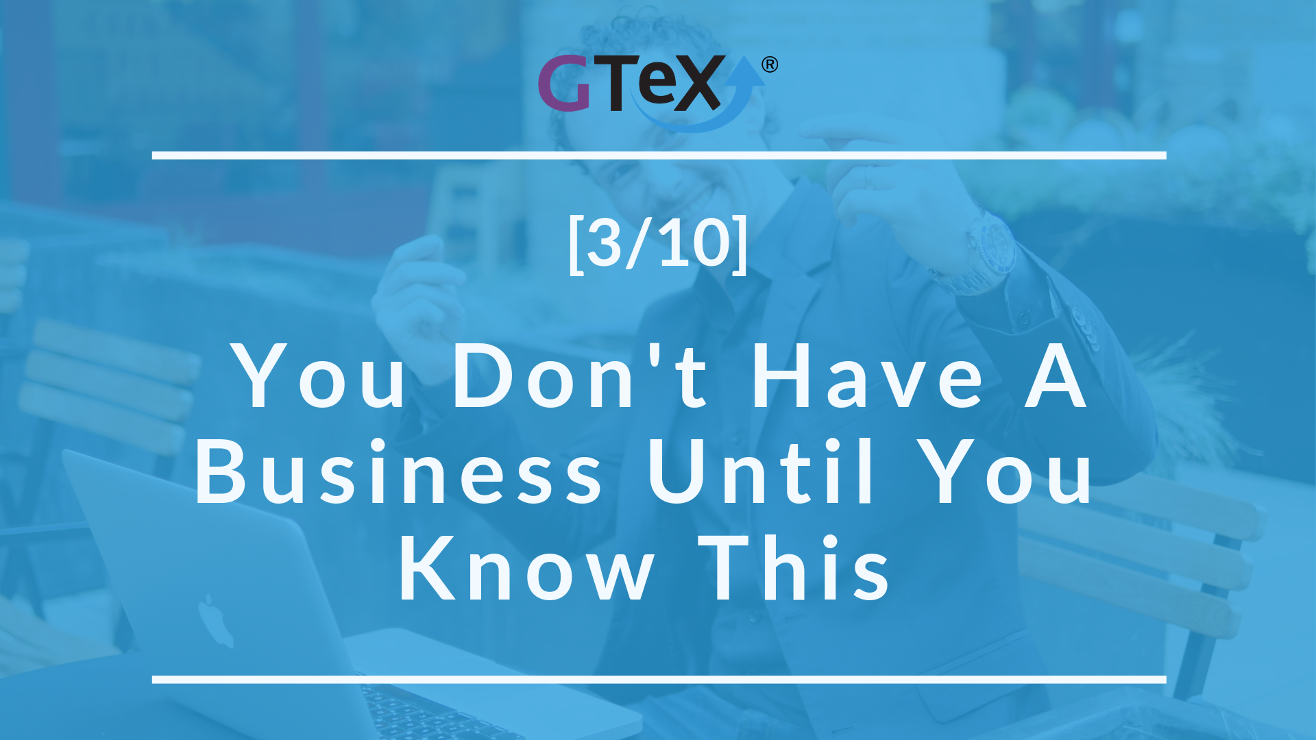 [3/10] You don't have a business until you know this