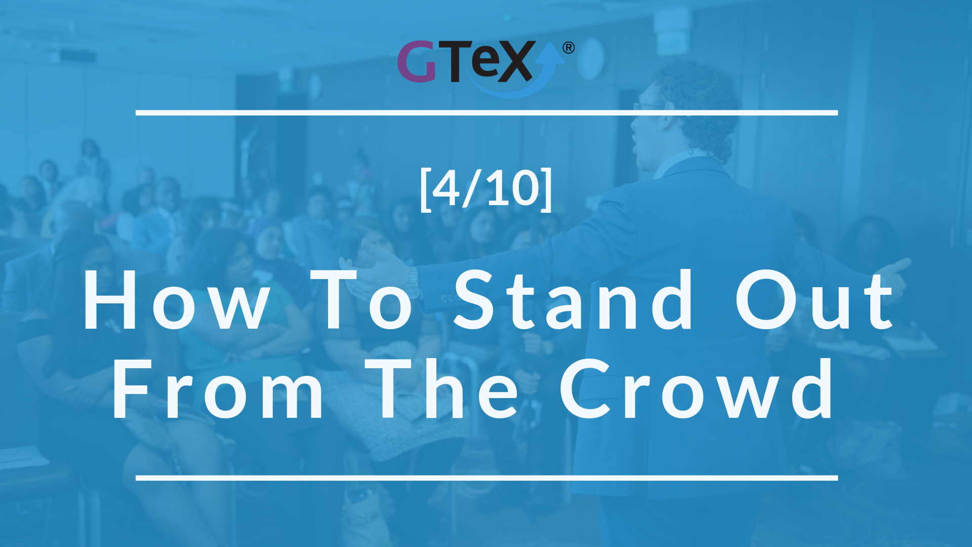 [4/10] How to stand out from the crowd...