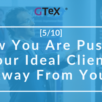 [5/10] How you are pushing your ideal clients away from you