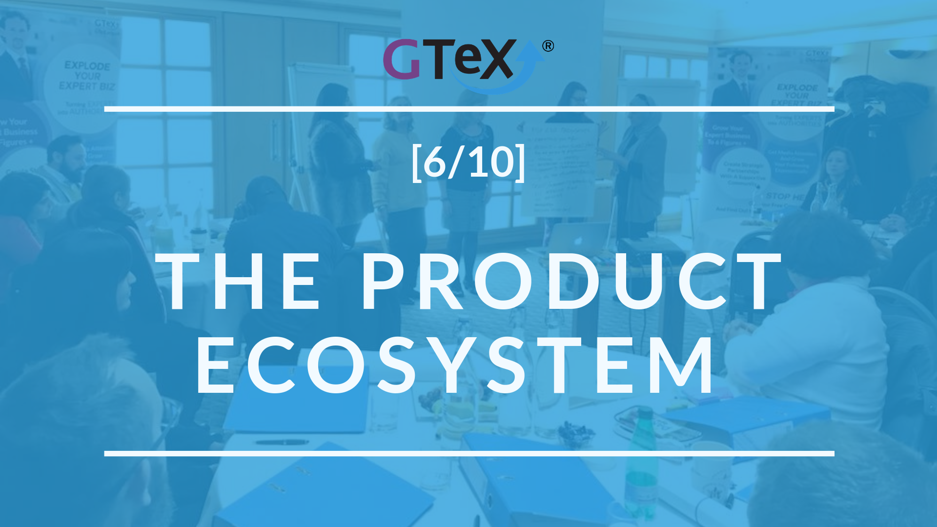 [6/10] THE PRODUCT ECOSYSTEM