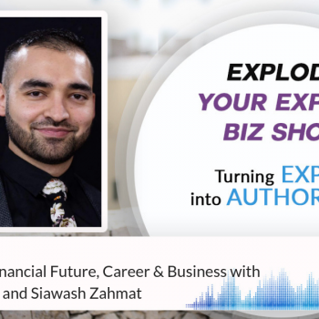 Episode #240 Control Your Financial Future, Career & Business with Jelena Radonjic and Siawash Zahmat