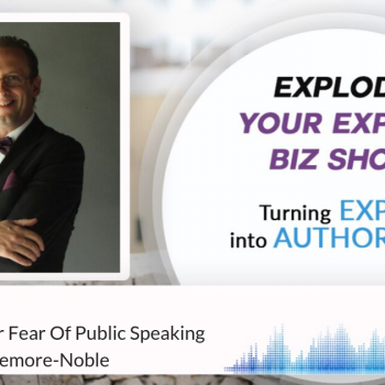 Episode #242 Overcome Your Fear Of Public Speaking With Keith Blakemore-Noble