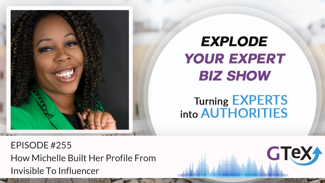 Episode #255 How Michelle built her profile from invisible to influencer