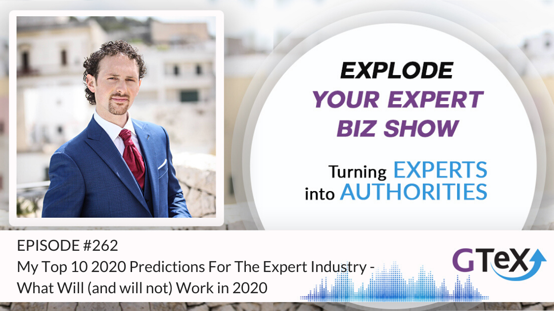 Episode #262 My Top 10 2020 Predictions For The Expert Industry - What Will (and will not) Work in 2020