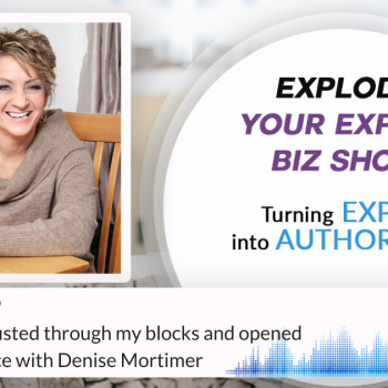 Episode #269 How I finally busted through my blocks and opened up to abundance with Denise Mortimer