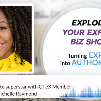 Episode #272 From invisibile to superstar with GTeX Member of the month Michelle Raymond