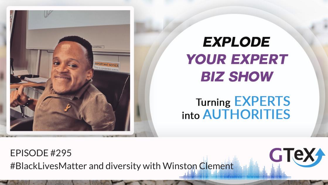 Episode #295 #BlackLivesMatter and Diversity with Winston Clement