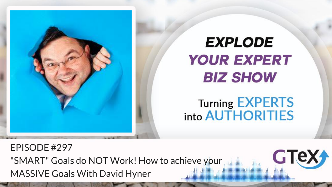 "Episode #297 SMART"" Goals do NOT Work ! How to achieve your MASSIVE Goals With David Hyner"