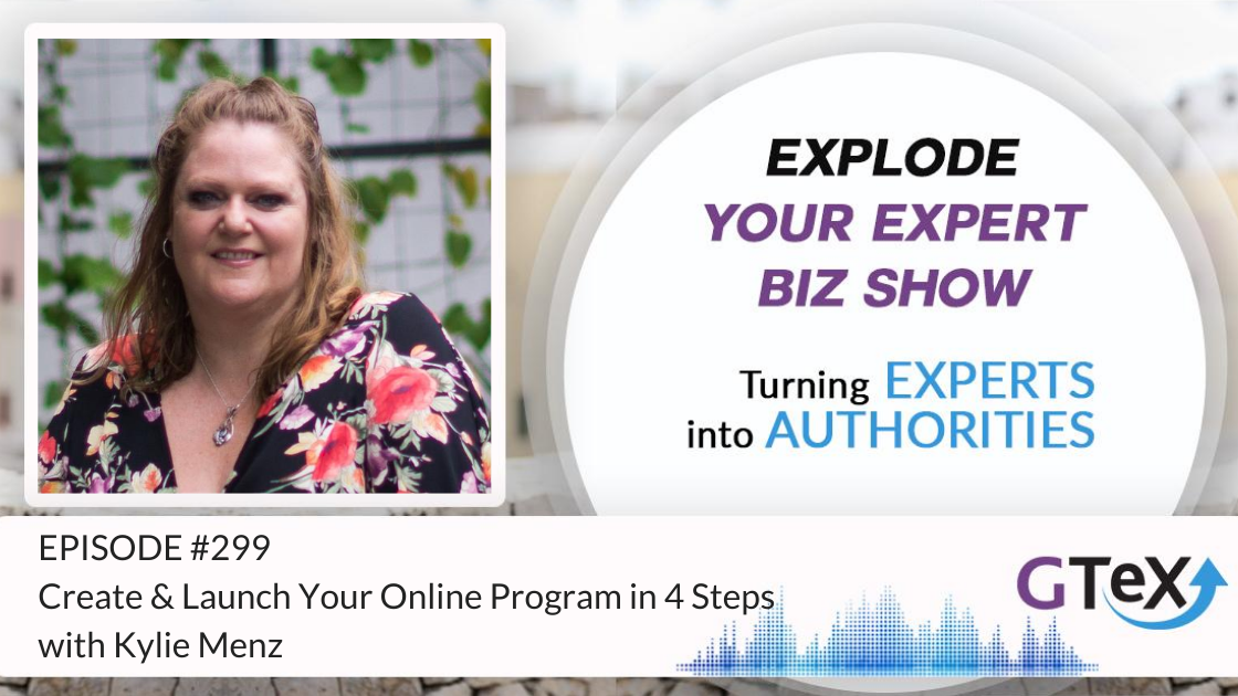 Episode #299 Create & Launch Your Online Program in 4 Steps with Kylie Menz