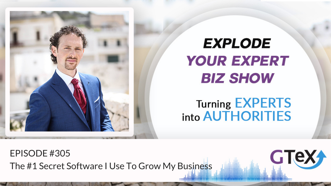 Episode #305 The #1 Secret Software I Use To Grow My Business