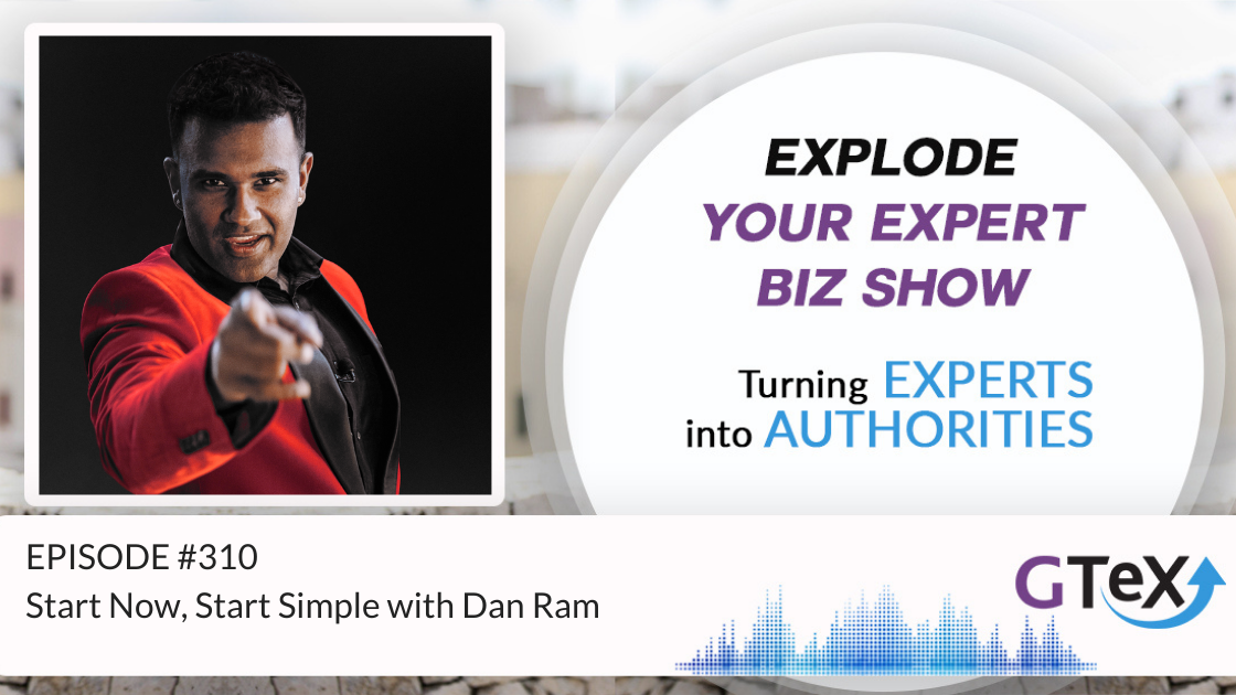 Episode #310 Start Now, Start Simple with Dan Ram