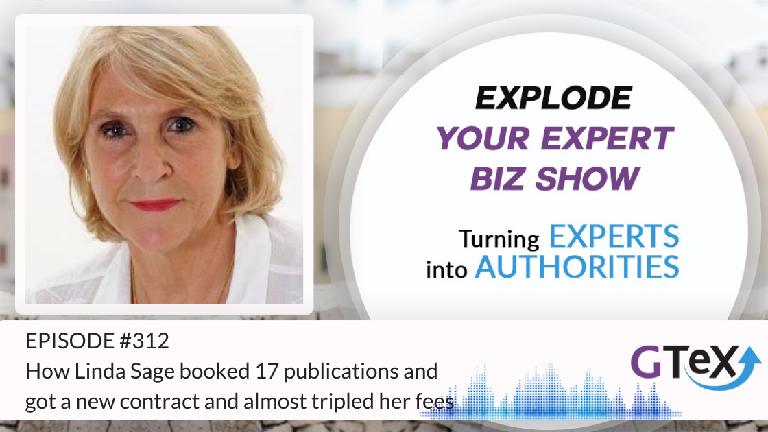 Episode #312 How Linda Sage Booked 17 Publications and Got a New Contract and Almost Tripled Her Fees