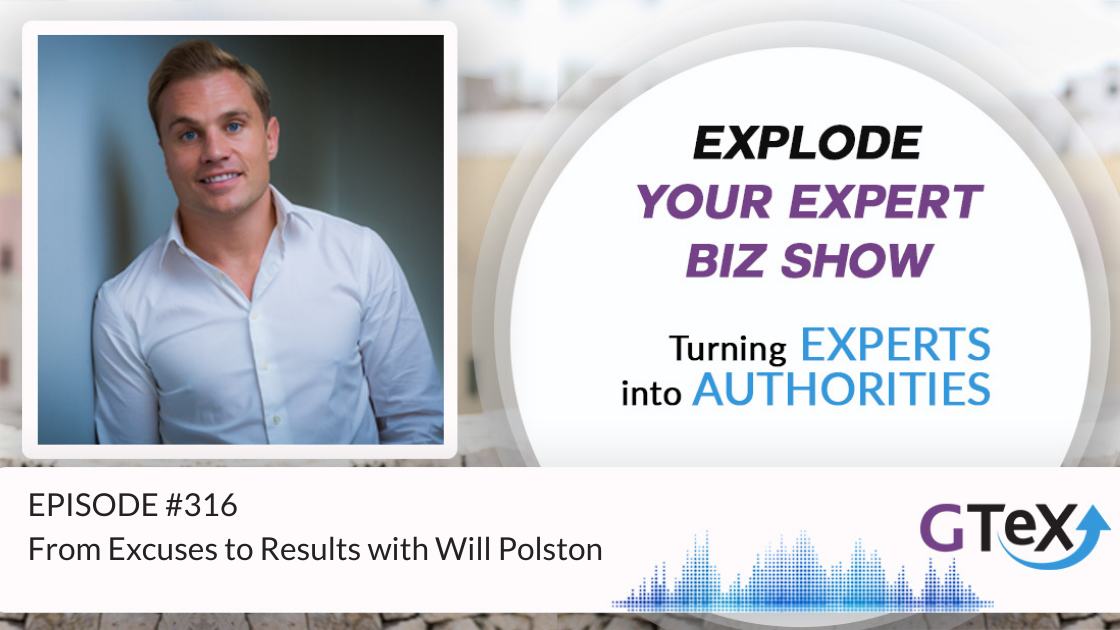 Episode #316 From Excuses to Results with Will Polston