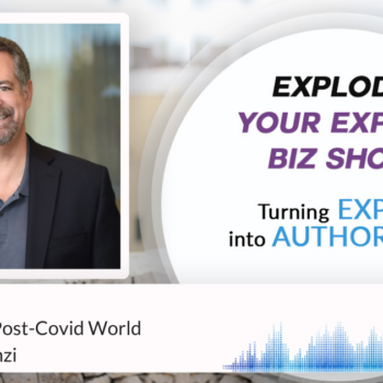 Episode #325 Marketing in a Post-Covid World with Angelo Ponzi