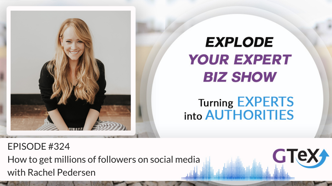 Episode #324 How to get millions of followers on social media with Rachel Pedersen