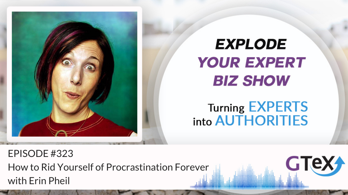 Episode #323 How to Rid Yourself of Procrastination Forever with Erin Pheil