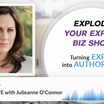Episode #330 LIVE YOUR LIFE with Julieanne O'Connor