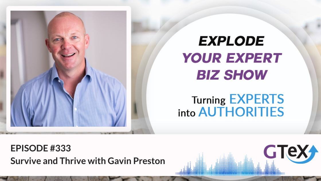 Episode #333 Survive and Thrive with Gavin Preston