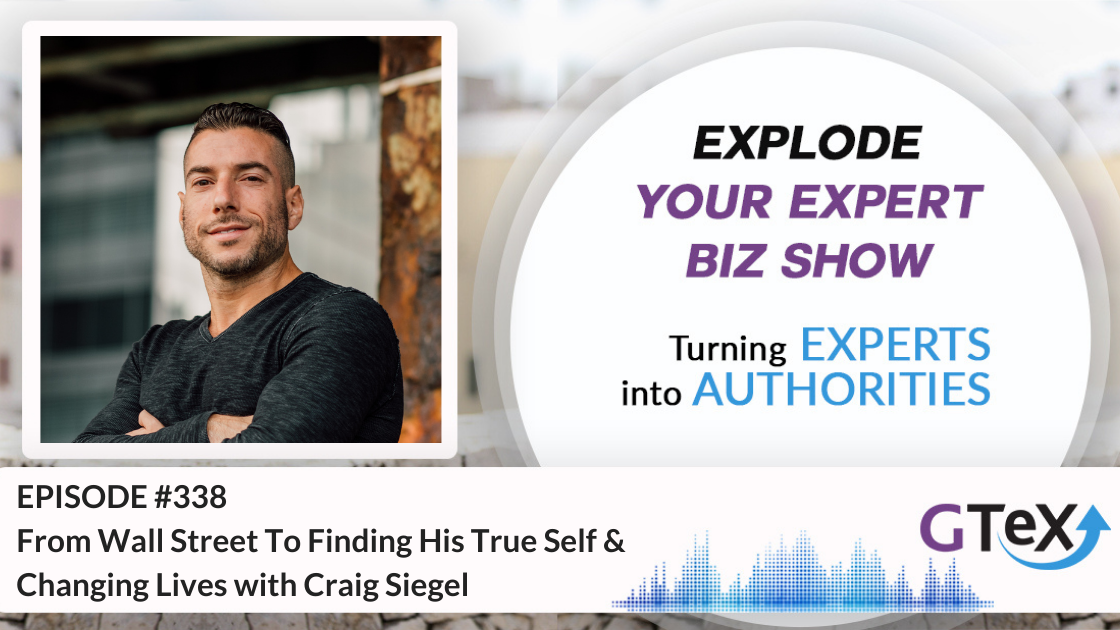 From Wall Street To Finding His True Self & Changing Lives with Craig Siegel