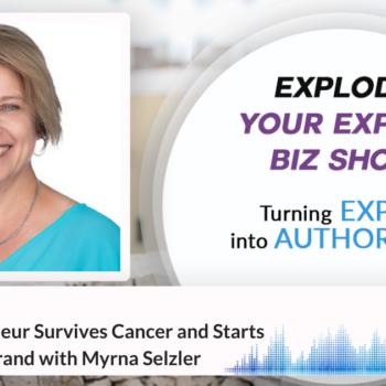 Episode #342 Serial Entrepreneur Survives Cancer and Starts Vegan Burger Brand with Myrna Selzer
